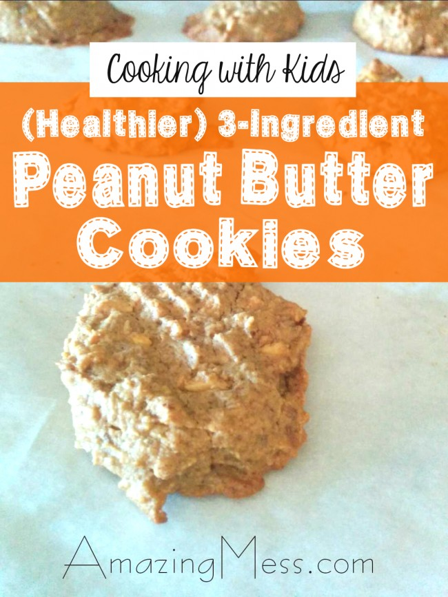 Cooking with Kids - 3 Ingredient Peanut Butter Cookies made healthier