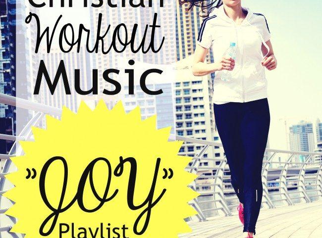 Christian Workout Music:  Joy Playlist