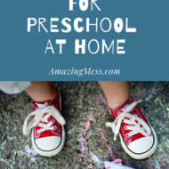 How to Homeschool Preschool: 10 Essentials for Preschool at Home – Podcast #3