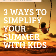 Three Ways to Simplify Your Summer with Kids – Podcast #4